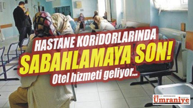 HASTANEDEKİ BANKLARDA SABAHLAMAYA SON!
