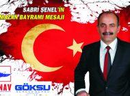 "SABRİ ŞENEL'İN ""RAMAZAN BAYRAMI"" MESAJI"