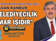 HASAN KANBUR; 'BELEDİYECİLİK İMAR İŞİDİR'
