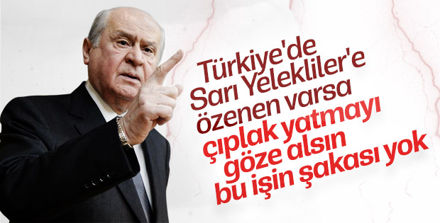 DEVLET BAHÇELİ'DEN SARI YELEK BEKLENTİLERİNE SERT MESAJ!