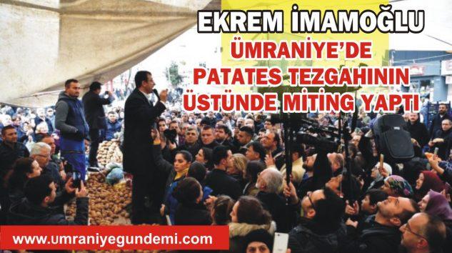 EKREM İMAMOĞLU, ÜMRANİYE'DE CUMARTESİ PAZARINDA MİTİNG YAPTI