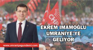 EKREM İMAMOĞLU ÜMRANİYE'DE TEMASLARDA BULUNACAK