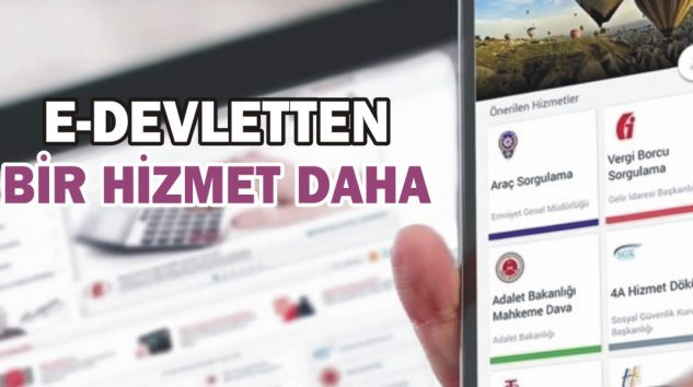 E-DEVLETTEN BİR HİZMET DAHA!