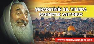 ŞEYH AHMET YASİN'İ RAHMETLE ANIYORUZ