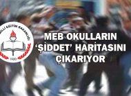 MEB OKULLARIN 'ŞİDDET' HARİTASINI ÇIKARIYOR