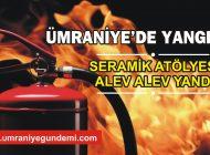 ÜMRANİYE'DE SERAMİK ATÖLYESİ ALEV ALEV YANDI