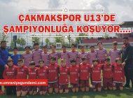 ÇAKMAKSPOR U13'DE ŞAMPİYONLUĞA KOŞUYOR…