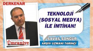 TEKNOLOJİ (SOSYAL MEDYA) İLE İMTİHAN!