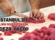 İSTANBUL'DA 4 BİN 500 İŞLETMEYE CEZA YAĞDI