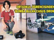 ORTAOKUL ÖĞRENCİSİNDEN 'BOMBA BULAN CASUS DRONE'