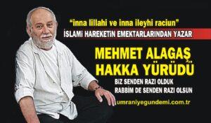 İslami hareketin emektarlarından Mehmet Alagaş vefat etti