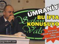 ÜMRANİYE ESNAF VE SANATKARLAR ODASI İFTARINDA SIKINTI!..