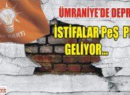 ÜMRANİYE'DEN İSTİFALAR PEŞ PEŞE GELİYOR!