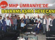MHP ÜMRANİYE'DE BAYRAMLAŞMA HEYECANI
