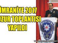 ÜMRANİYE'DE 2017 HUZUR TOPLANTISI YAPILDI