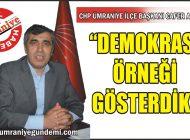 """CAFER AKTÜRK; """"DEMOKRASİ ÖRNEĞİ GÖSTERDİK"""""""