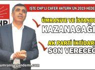 İŞTE CHP'Lİ AKTÜRK'ÜN 2019 HEDEFLERİ