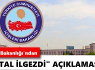 """İÇİŞLERİ BAKANLIĞI'NDAN """"BATTAL İLGEZDİ"""" AÇIKLAMASI"""