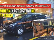 MODERN 'KAST SİSTEMİ' ve 'İSRAF' ZİNCİRİ VİP TAKSİ!