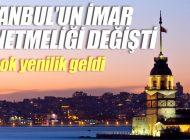 İSTANBUL'UN İMAR YÖNETMELİĞİ DEĞİŞTİ
