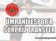 ÜMRANİYESPOR'A SÜRPRİZ TRANSFER!