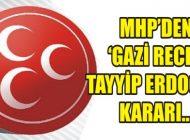 MHP'den 'GAZİ RECEP TAYYİP ERDOĞAN' KARARI…