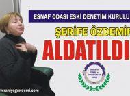 ŞERİFE ÖZDEMİR: 'ALDATILDIM'