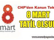 """CHP'den """"8 MART TATİL OLSUN"""" KANUN TEKLİFİ"""