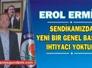 EROL ERMİŞ'TEN ZORUNLU AÇIKLAMA!
