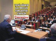ÜMRANİYE'DE YENİ DÖNEM İLK MECLİS TOPLANTISI GERÇEKLEŞTİRİLDİ
