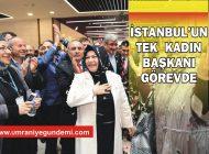 İSTANBUL'UN TEK KADIN BELEDİYE BAŞKANI GÖREVİNDE