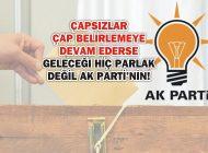 ÇAPSIZLAR ÇAP BELİRLEMEYE DEVAM EDERSE GELECEĞİ HİÇ PARLAK DEĞİL AK PARTİ'NİN!