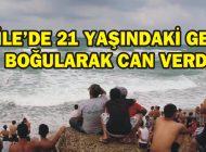ŞİLE'DE 21 YAŞINDAKİ GENÇ BOĞULARAK CAN VERDİ