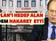 KADEM'CİLER YUSUF KAPLAN'I HEDEF ALDI! HAKARET DE ETTİLER…