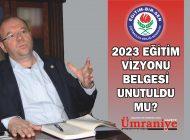2023 EĞİTİM VİZYONU BELGESİ UNUTULDU MU?