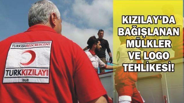 KIZILAY'DA BAĞIŞLANAN MÜLKLER VE LOGO TEHLİKESİ!