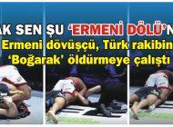ERMENİ DÖVÜŞTÜ, TÜRK RAKİBİNİ 'BOĞARAK' ÖLDÜRMEYE ÇALIŞTI