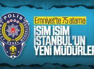 İSTANBUL'DA 18 İLÇENİN EMNİYET MÜDÜRÜ DEĞİŞTİ