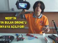 MERT'İN MAYIN BULAN DRONE'U DÜNYAYA AÇILIYOR!