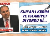 Kur'an-ı Kerim ve İslamiyet Diyordu ki;