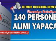 Ümraniye Belediyesi 140 Personel Alımı Yapacak