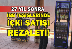 İBB'nin BELTUR tesislerinde içki satışı rezaleti!